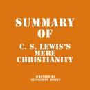 Summary of C. S. Lewis's Mere Christianity (Unabridged) MP3 Audiobook