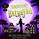 Pawsitively Betrayed: A Witch of Edgehill Mystery Book 5 (Unabridged) MP3 Audiobook