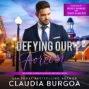 Defying Our Forever: The Baker's Creek Billionaire Brothers, Book 3 (Unabridged) MP3 Audiobook