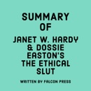 Summary of Janet W. Hardy and Dossie Easton's The Ethical Slut (Unabridged) MP3 Audiobook