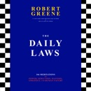 The Daily Laws: 366 Meditations on Power, Seduction, Mastery, Strategy, and Human Nature (Unabridged) audiobook