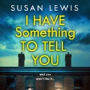 I Have Something to Tell You MP3 Audiobook