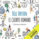 El cuerpo humano: Guía para ocupantes (Unabridged) MP3 Audiobook