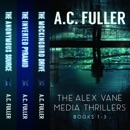 The Alex Vane Media Thrillers: Books 1-3 MP3 Audiobook