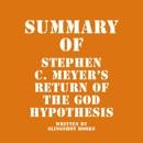 Summary of Stephen C. Meyer's Return of the God Hypothesis (Unabridged) MP3 Audiobook