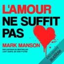 L'amour ne suffit pas MP3 Audiobook