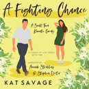 A Fighting Chance: A Small Town Summer Romance (A Chance At Love, Book 1) (Unabridged) MP3 Audiobook