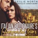 Italian Billionaire's Unexpected Lover: The Romano Brothers Series, Book 2 (Unabridged) MP3 Audiobook
