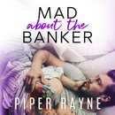 Mad About the Banker (Unabridged) MP3 Audiobook