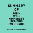 Summary of Robin Wall Kimmerer's Braiding Sweetgrass (Unabridged) MP3 Audiobook