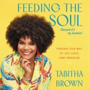 Feeding the Soul (Because It's My Business) audiobook