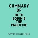 Summary of Seth Godin's The Practice (Unabridged) MP3 Audiobook