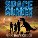 Space Murder: Captain Liz Laika Mysteries 1 (Unabridged) MP3 Audiobook