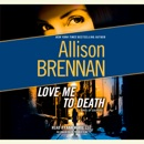 Love Me to Death: A Novel of Suspense (Unabridged) MP3 Audiobook