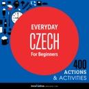 Everyday Czech for Beginners - 400 Actions & Activities (Unabridged) MP3 Audiobook
