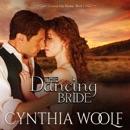 The Dancing Bride: Central City Brides, Volume 1 (Unabridged) MP3 Audiobook