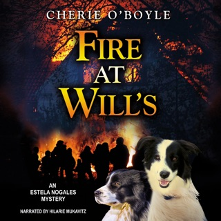 Fire at Will's: An Estela Nogales Mystery (Unabridged) E-Book Download