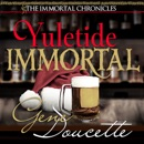 Yuletide Immortal: The Immortal Chronicles, Book 4 (Unabridged) MP3 Audiobook