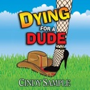 Dying for a Dude: Laurel McKay Mysteries, Book 4 (Unabridged) MP3 Audiobook