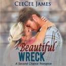 A Beautiful Wreck: A Second Chance Romance, Book 3 (Unabridged) MP3 Audiobook
