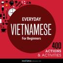 Everyday Vietnamese for Beginners - 400 Actions & Activities MP3 Audiobook