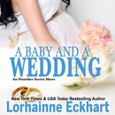 A Baby and a Wedding: The Friessen Legacy, Book 1.5 (Unabridged) MP3 Audiobook