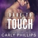 Dare to Touch: Dare to Love, Volume 3 (Unabridged) MP3 Audiobook