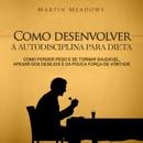 Como desenvolver a autodisciplina para dieta [How to Develop Self-Discipline for Dieting] (Unabridged) MP3 Audiobook
