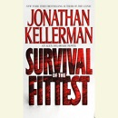 Survival of the Fittest: An Alex Delaware Novel (Unabridged) MP3 Audiobook