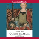 Queen Isabella: Treachery, Adultery, and Murder in Medieval England MP3 Audiobook