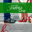 The Faithful One: A Billionaire Bride Pact Romance MP3 Audiobook