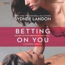 Betting On You (Unabridged) MP3 Audiobook