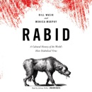 Rabid: A Cultural History of the World's Most Diabolical Virus MP3 Audiobook