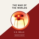 The War of the Worlds (AmazonClassics Edition) (Unabridged) MP3 Audiobook