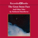 Great Stone Face and Other Tales MP3 Audiobook