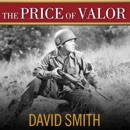 Download The Price of Valor: The Life of Audie Murphy, America's Most Decorated Hero of World War II MP3