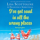 I've Got Sand In All the Wrong Places MP3 Audiobook