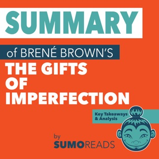 Summary of Brene Brown's The Gifts of Imperfection: Key Takeaways & Analysis (Unabridged) E-Book Download