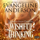 Wishful Thinking: The Swann Sisters Chronicles, Book 1 MP3 Audiobook