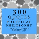 300 Quotes of Political Philosophy MP3 Audiobook