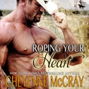 Roping Your Heart: Riding Tall (Unabridged) MP3 Audiobook