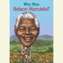 Who Was Nelson Mandela? (Unabridged) MP3 Audiobook