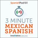 3-Minute Mexican Spanish: 25 Lesson Series (Unabridged) MP3 Audiobook