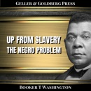 Up from Slavery & The Negro Problem (Annotated) (Unabridged) MP3 Audiobook