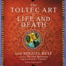 The Toltec Art of Life and Death MP3 Audiobook