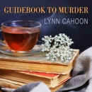Guidebook to Murder: Tourist Trap Mysteries, Book 1 MP3 Audiobook