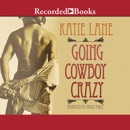 Going Cowboy Crazy MP3 Audiobook