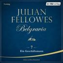 Belgravia (7) - Ein Geschäftsmann MP3 Audiobook