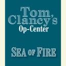 Tom Clancy's Op-Center #10: Sea of Fire (Unabridged) MP3 Audiobook