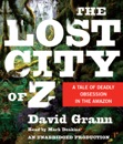 The Lost City of Z: A Tale of Deadly Obsession in the Amazon (Unabridged) MP3 Audiobook